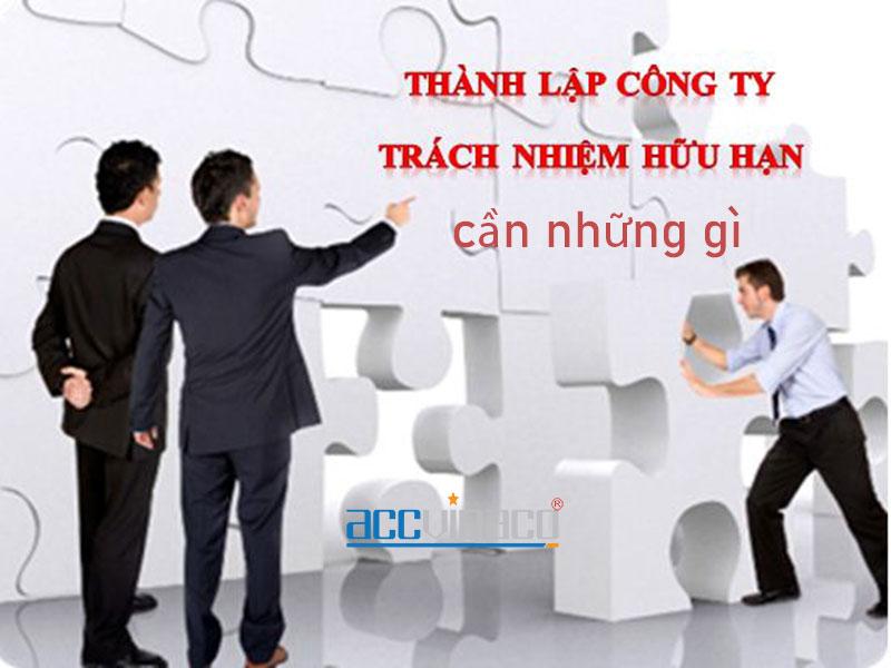 Thành lập công ty TNHH cần những gì, thanh lap cong ty TNHH can nhung gi
